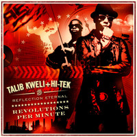 Reflection Eternal: Talib Kweli & HiTek - Revolutions Per Minute