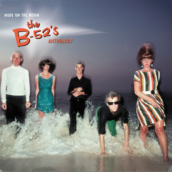 The B-52's - Nude On The Moon: The B-52's Anthology