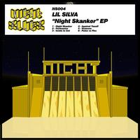 Lil Silva - Night Skanker EP