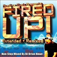 DJ Brian Howe - Amathus Music Presents Fired Up! (135bpm) [Non-Stop Workout Continuous Mix]