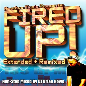 Various Artists - Amathus Music Presents: Fired Up! (Non-Stop Energy Workout Mix by DJ Brian Howe) [60min @ 135bpm]