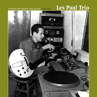 Les Paul Trio - Playing & Making the Guitar (1944-1947)