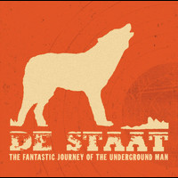 De Staat - The Fantastic Journey Of The Underground Man