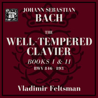 Vladimir Feltsman - J.S. Bach: The Well-Tempered Clavier BWV 846-893 (Complete)