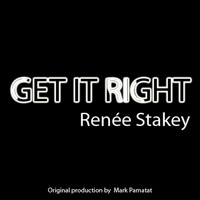 Renee Stakey - Get It Right
