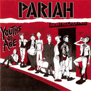 Pariah (punk) - Youths of Age (Expanded Version) (Explicit)