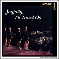 REVIVAL - Joyfully I'll Travel On