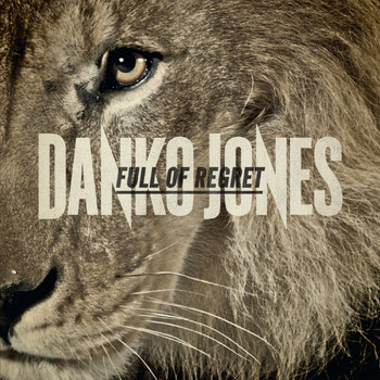 Danko Jones - Full of Regret - Single