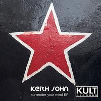 Keith John - Kult Records Presents: Surrender Your Mind - EP