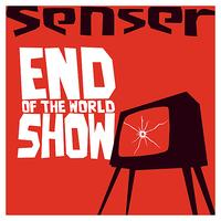 Senser - End of the World Show