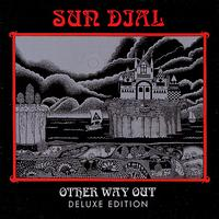 Sun Dial - Other Way Out - Deluxe Edition