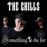 The Chills - Something To Die For
