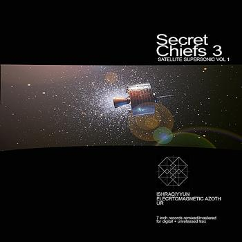 Secret Chiefs 3 - Satellite Supersonic Vol. 1