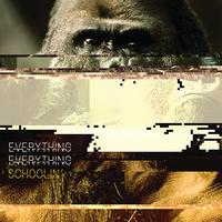 Everything Everything - Schoolin'