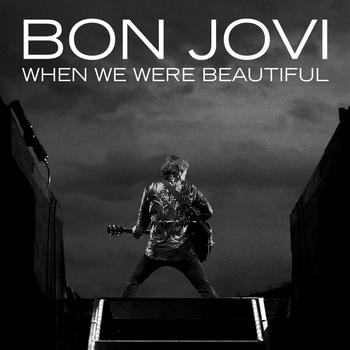 Bon Jovi - When We Were Beautiful (Radio Edit)