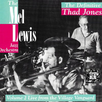 The Mel Lewis Jazz Orchestra - The Mel Lewis Jazz Orchestra: The Definitive Thad Jones, Vol. 2