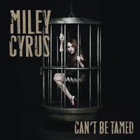 Miley Cyrus - Can't Be Tamed