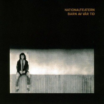 Nationalteatern - Barn av vår tid