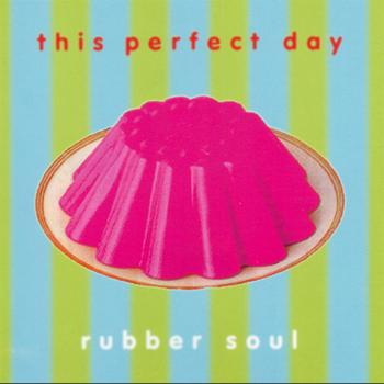 This Perfect Day - Rubber Soul
