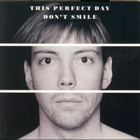 This Perfect Day - Don´t Smile