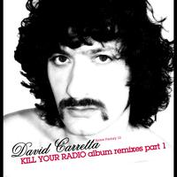 David Carretta - Kill Your Radio: Album Remixes Part 1 - EP