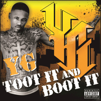 YG - Toot It And Boot It (Explicit)