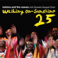 Katrina and the Waves featuring Soweto Gospel Choir - Walking on Sunshine