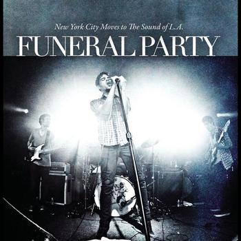 Funeral Party - New York City Moves To The Sound of L.A.