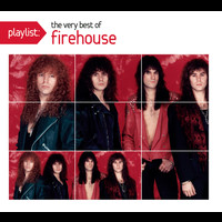 Firehouse - Playlist: The Very Best Of Firehouse