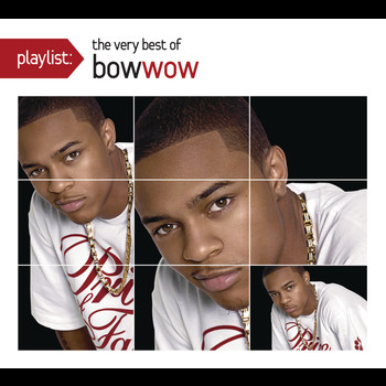 Bow Wow - Playlist: The Very Best Of Bow Wow