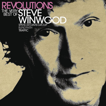 Steve Winwood - Revolutions: The Very Best Of Steve Winwood (Deluxe)