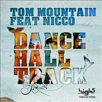 Tom Mountain Feat. Nicco - Dance Hall Track (Remixes)