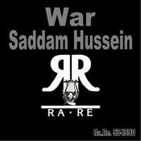 War - Saddam Hussein