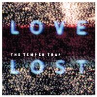 The Temper Trap - Love Lost