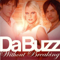 Da Buzz - Without Breaking