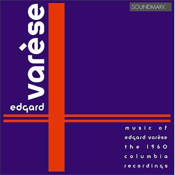 Columbia Symphony Orchestra Woodwinds, Brass, and Percussion - Edgard Varèse: The 1960 Columbia Recordings