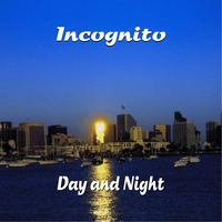 Incognito - Day and Night