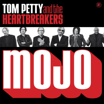 Tom Petty And The Heartbreakers - Mojo