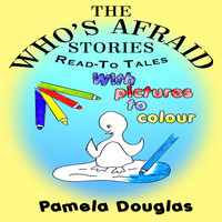Pamela Douglas - The Who's Afraid Stories
