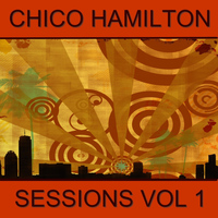 Chico Hamilton - Sessions, Vol. 1