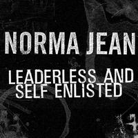 Norma Jean - Leaderless and Self Enlisted (Single)