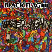 Black Flag - Wasted...Again
