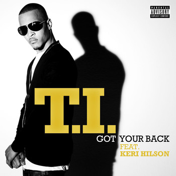 T.I. - Got Your Back (feat. Keri Hilson) (Explicit)