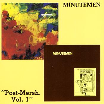 Minutemen - Post-Mersh, Vol. 1