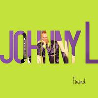 Johnny L. - Friend