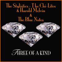 The Stylistics, The Chi-Lites, Harold Melvin & The Blue Notes - Three Of A Kind