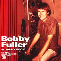 Bobby Fuller - El Paso Rock: Early Recordings Volume 3