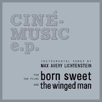Max Avery Lichtenstein - Born Sweet / The Winged Man (Original Motion Picture Soundtracks)