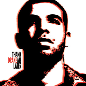 Drake - Thank Me Later (Explicit)
