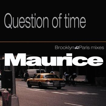 Maurice - Question of Time - EP (Brooklyn Paris Mixes)